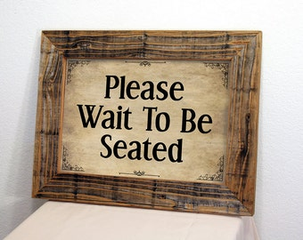 Wait to be Seated Sign. Restaurant Sign. Business Sign. Rustic Signs. Wedding Reception Sign. Rustic Restaurant Decor. Rustic Decor. 12x16