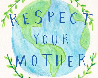 Respect Your Mother 8x10 Art Print