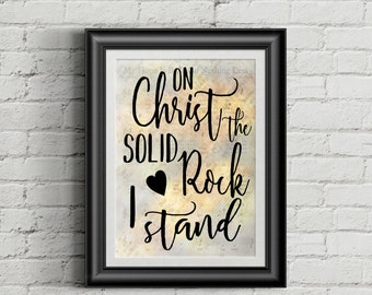 On Christ The Solid Rock I Stand Digital Hymn Print