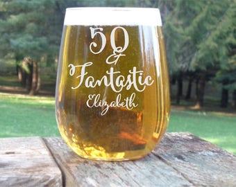 50 and Fantastic Birthday Glass, 50th Birthday Wine Glass, 50th Birthday Gift, 50th Birthday Party Favor, Personalized Stemless Wine Glass