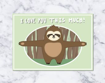 I Love You This Much! Sloth : Greeting Card Printable - DIGITAL DOWNLOAD