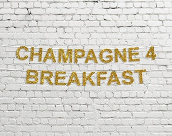 Champagne For Breakfast Banner // Glitter Party Decor