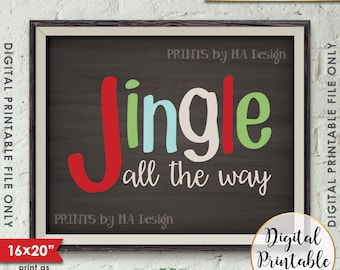 "Jingle All the Way Sign Christmas Decor Holiday Print, Jingle Bells X-mas Art, 8x10/16x20"" Chalkboard Style Instant Download Printable File"