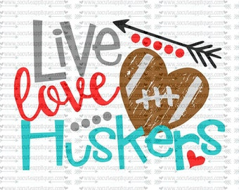 SVG, DXF, EPS Cut file, Live Love huskers football svg, team spirit svg, football cut file socuteappliques, scrapbook file, SvG Sayings