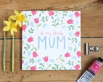 Lovely Mum Floral Greetings Card | Birthday Card, Mother's Day Card, Mum Card