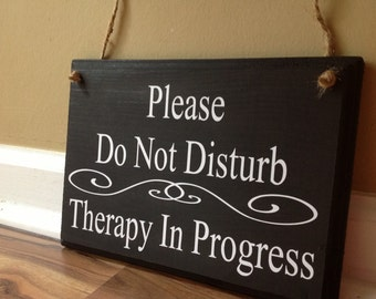 Please Do Not Disturb/Therapy In Progress/Please do not knock/In session/ Two Sided Sign/ Double Sided Sign primitive wood hand painted