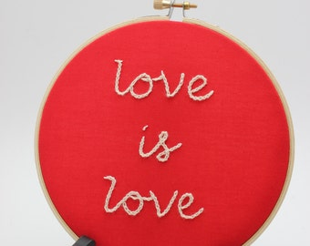 "Hand Embroidered Hoop Art. ""love is love"" Modern Wall Hanging. Made to Order"