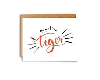 Go Get 'Em Tiger Letterpress Card, Good Luck, You Can Do It, Congrats