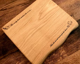"Solid Oak Chopping Board With ""The early bird catches the worm... The second Mouse gets the cheese."" Engraved"