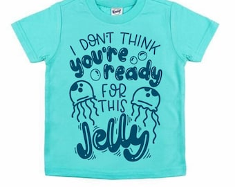 Ready for this Jelly tee for infants, toddlers, children / jellyfish shirt / summer shirt for kids / beach shirt