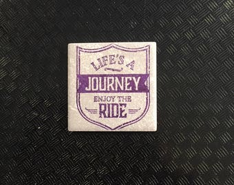 "2""x2"" Tile Magnet - Life's a Journey; Enjoy the Ride"