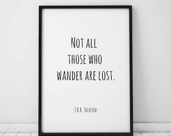 Not All Those Who Wander Are Lost Print LOTR JRR Tolkien Quote Lord Of The Rings Literary Gifts Printable Art Prints Instant Download