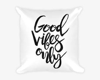 Good Vibes Only Text Quote Pillow Case