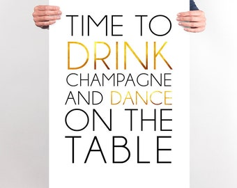Time To Drink Champagne and Dance On The Table Bachelorette Party PRINTABLE Instant Download Party Decorations Poster Large Print