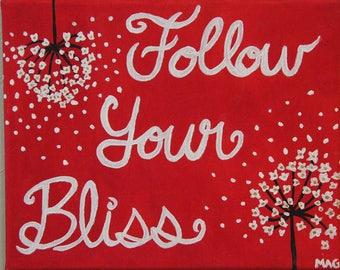 "10"" x 8"", Follow your bliss"