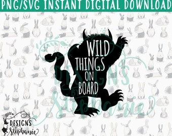 DBS-027 Wild Things On Board Right Where the Wild Things Are SVG PNG Instant Digital Download