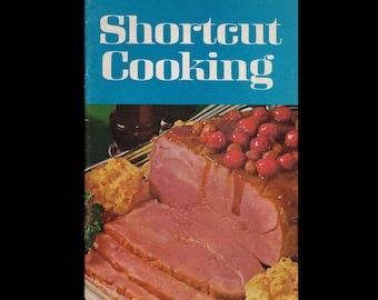 Shortcut Cooking - Vintage Recipe Booklet c. 1969