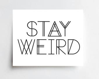 Stay Weird - ART PRINT - Free Shipping!