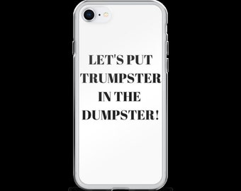 Let's Put Trumpster In the Dumpster! Iphone case, 7/8