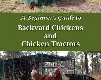 eBook: A Beginner's Guide to Backyard Chickens and Chicken Tractors