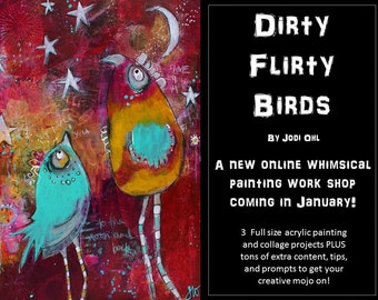 Dirty Flirty Birds Online Workshop - Paint whimiscal Birds!  Jam Packed  Online E-Course  in acrylics and collage  by Jodi Ohl