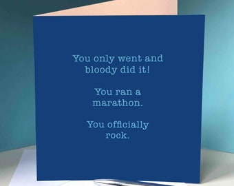 Marathon Congratulations card for runners / running friend 'You only went and bloody did it!'