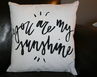 You are my Sunshine Pillow, Valentine Pillow, Burlap Pillow, Decorative Pillow, Handlettered, Nursery Pillow, Anniversary Pillow