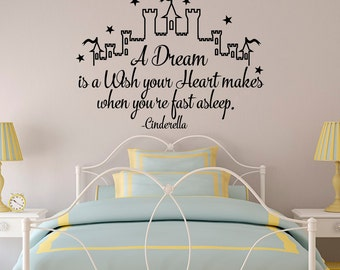 Cinderella Wall Decal Quote A Dream Is A Wish Your Heart Makes- Girl Wall Decals Nursery- Fairy Wall Decal Kids Girls Bedroom Home Decor 024