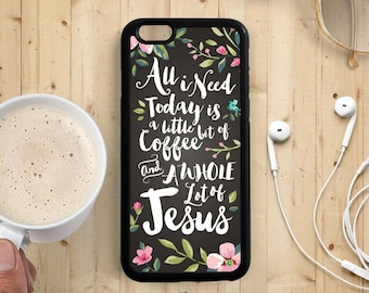 Coffee Quote iPhone Case, Christian Quote iPhone Case, iPhone 7 4s 5s 5c 5 6 Plus Case, Samsung Galaxy S4 S5 Case, Samsung Note 3 Case Qt23b