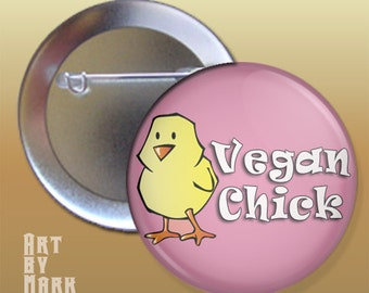 Vegan Chick Pink  Pin back Button badge