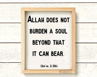 Allah Does Not Burden a soul more than it can bear. Islamic Wall Art, Quran Wall Art, Islamic Quote, Quran gift