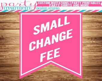 Small Change Fee