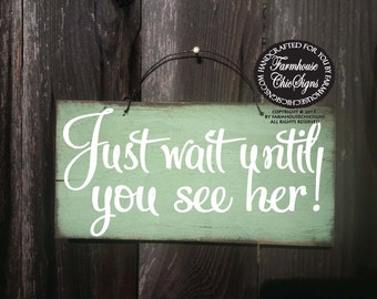 just wait until you see her, ring bearer sign, wedding decor, rustic wedding decoration, here comes bride, bride sign, 166/229