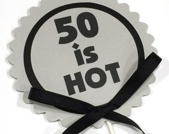 50th Birthday Cake Topper Decoration, 50 is HOT, Candy Pick, Gray and Black or Your Choice of Colors