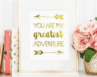 You are my greatest adventure printable, faux gold foil wall art, gold foil You are my greatest adventure print, bedroom decor, digital JPG