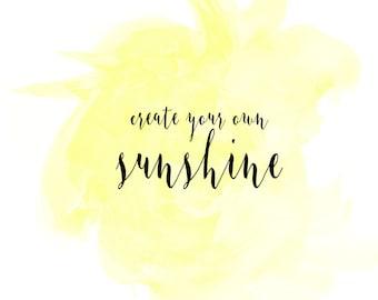 Create Your Own Sunshine Print