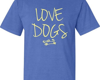 Love Dogs  comfort color tee FREE SHIPPING