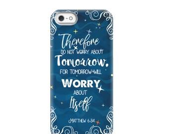 Christian Phone Cases - Matthew 6:34