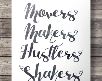 Movers, Makers, Hustlers, Shakers Typography lettering Printable art hand lettering watercolor Printable calligraphy typography wall art ink