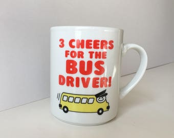 Three Cheers for the Bus Driver! Vintage Ceramic Mug School Bus