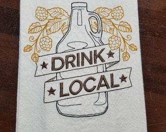 Drink Local! Embroidered Growler Flour Sack Towel - Ready to Ship