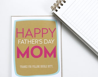 Single Mom Card. Double Duty Card for Mom. Happy Father's Day card for mom. Funny Fathers Day Card. Fathers Day for mom.