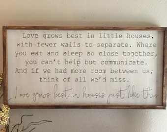 Love grows best in little houses, 18x36, Framed wood sign