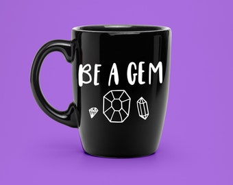 Be A Gem Decal Hand Lettered - Coffee Mug Decal - Unique Party Decal - Statement Mug Sticker