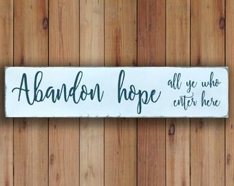 Abandon Hope - Wooden Sign