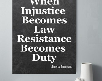 When Injustice Becomes Law Resistance Becomes Duty Printable, Thomas Jefferson, Founding Father Print, Resistance, Justice, Office Decor