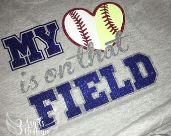 My heart is on that field Split Baseball and Softball Glitter vinyl shirt