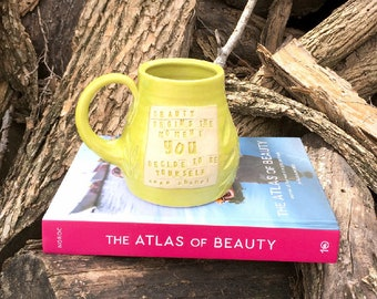 Pottery Mug, Chartreuse, Coco Chanel, Beauty Begins the Moment you Decide to Be Yourself, Locust Leaf Design- Handmade by Daisy Friesen