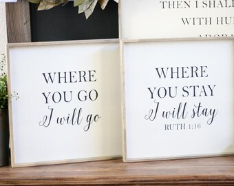 Where you go I will go where you stay I will stay wood sign set, Ruth 1: 16, wedding signs, wedding vows sign, go I will go stay I will stay