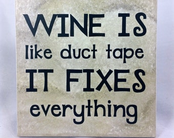 Wine is like duck tape - saying on 6x6 tile with stand
